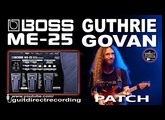 BOSS ME-25 GUTHRIE GOVAN DISTORTION Guitar Tone [PATCH].