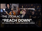 "The Zoom AC-2 Acoustic Creator: Carlitos del Puerto and Friends Play ""Reach Down"""