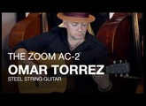 The Zoom AC-2 Acoustic Creator: Omar Torrez and His Steel String