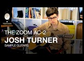 The Zoom AC-2 Acoustic Creator: Josh Turner's Sample Guitars