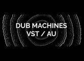 Dub Machines VST and AU Plugins