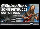 JOHN PETRUCCI Guitar Tone on GUITAR RIG 5 [DISTORTION] Guitar Patches.