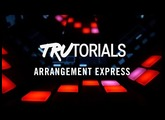 Maschine TruTorials S04 E05: Arrangement Express