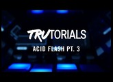 Maschine TruTorials S04 E06: Acid Flash PT. 3