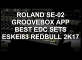 DJ News - Roland SE-02, Groovebox, EDC Sets, New Eskei83 Red Bull Set