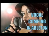 How To Comp Vocals in Ableton Live. Getting that perfect vocal take.