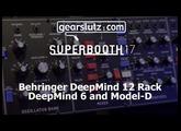 """Behringer DeepMind 12 Rack, DeepMind 6 and the Model """"D"""" @ SB17"""