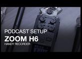 The Zoom H6: Podcast Setup