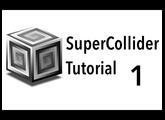 SuperCollider Tutorial: 1. Navigating the Environment