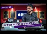 TUTO #2 - LE NOTE REPEAT SUR MASCHINE [ENG. SUB]