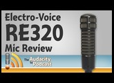 Electro-Voice RE320 podcasting mic review vs. RE20, PR40, and ATR2100-USB