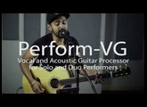 Perform-VG: Mic-Stand-Mount Vocal and Acoustic Guitar Processor