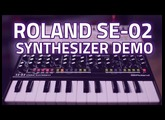 Roland SE-02 Studio Electronics Analog Synthesizer Demo