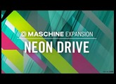 NEON DRIVE - Synthpop Modernes Expansion - Maschine Tous les kits & patterns - NI