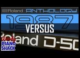 Roland Cloud Anthology 1987 versus Roland D50