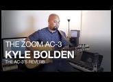 The Zoom AC-3 Acoustic Creator: Kyle Bolden and AC-3 Reverb