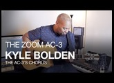 The Zoom AC-3 Acoustic Creator: Kyle Bolden and AC-3 Chorus