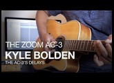The Zoom AC-3 Acoustic Creator: Kyle Bolden and AC-3 Delay