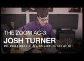 The Zoom AC-3 Acoustic Creator: Product Video with guest Josh Turner