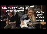 Arianna Powell & Pete Thorn play the Suhr Alexa Chorus