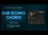 Tutorial #9: Creating classic Dub Techno Chords with the Elektron Digitakt (Stock Samples only!)