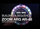 The Zoom ARQ AR-48: Building a Sequence