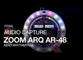 The Zoom ARQ AR-48: Audio Capture