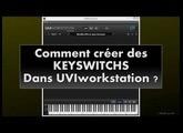 Comment créer des Keyswitchs dans UVI workstation ? Tutoriel.
