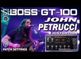 BOSS GT-100 JOHN PETRUCCI Distortion - Guitar Patches.