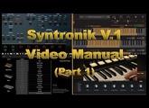 Syntronik v1 (IK Multimedia) Video Manual- Part 1