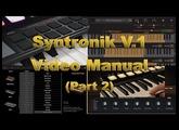 Syntronik v1 (IK Multimedia) Video Manual- Part 2
