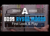 First Look & Play - Boss RV-500 Reverb & MD-500 Modulation