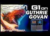 ZOOM G1on GUTHRIE GOVAN Distortion G1xon, G3, G5 Patch Settings.