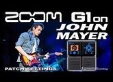 ZOOM G1on G3 JOHN MAYER Overdrive G1xon, G5 - PATCH SETTINGS.