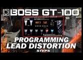 BOSS GT-100 Programming a Lead Distortion [STEPS].