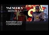 YAKSERIES MOTION 5.4: Animation avec l'OVERSHOOT