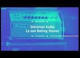 Le son des Rolling Stones avec des plug-ins UAD