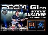 ZOOM G1on STEVE LUKATHER Distortion G1xon, G3, G5 Patch Settings.