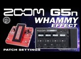 ZOOM G5n WHAMMY Effect with Distortion - G5n Expression Pedal [Patch Settings].
