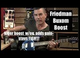 Friedman Buxom Boost, demo by Pete Thorn