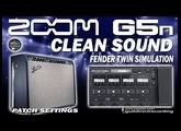 ZOOM G5n CLEAN Sound - Fender Twin Simulation [G5n patches].