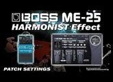 BOSS ME-25 HARMONIST Effect - Distortion with Harmonizer [ME25 presets].