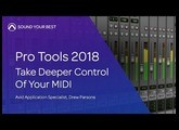 Pro Tools 2018 | Take Deeper Control Of Your MIDI