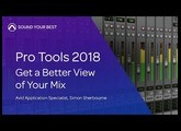 Pro Tools 2018 | Get a Better View of Your Mix