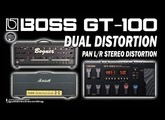 BOSS GT-100 Stereo Distortion Marshall 1959 + Bogner Uberschall Simulators.