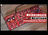 Behringer Neutron Synthesizer (Prototype) - Experimental Patch I