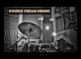 DOUBLE CREAM DRUMS Demo