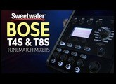 Bose T4S & T8S Tonematch Mixers Overview
