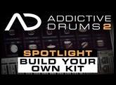 Addictive Drums 2 Spotlight: Build Your Own Kit