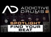 Addictive Drums 2 Spotlight: Find Your Beat